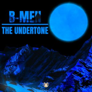 B-Men - The Undertone