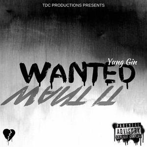 Yung Gin - Wanted