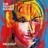 The Velvet Hands - Fallout