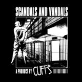 Cuffs - Scandals and Vandals