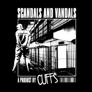 Cuffs - Scandals and Vandals