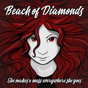 Beach Of Diamonds - She Makes A Mess Everywhere She Goes