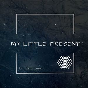 Ed Betancourth - My Little Present