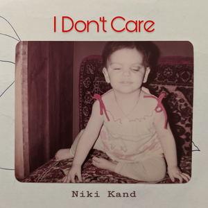 Niki Kand - I Don't Care