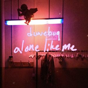 Dunebug - Alone Like Me