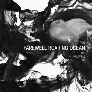MALMØ - Farewell Roaring Ocean: The Inevitable End, Part III