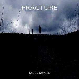 Dalton Robinson - Fracture