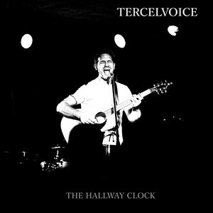 Tercelvoice - The Hallway Clock