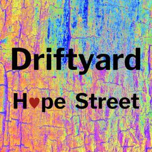 Hope Street - Driftyard