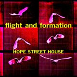 Hope Street House - Flight and Formation