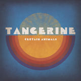 Certain Animals - Tangerine