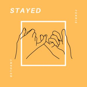 Bethany Ferrie - Stayed