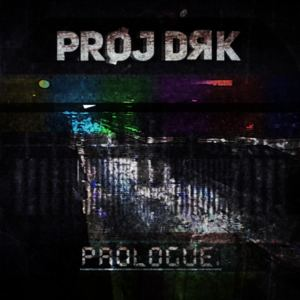 PRØJ DRK - Prologue