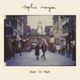 Sophie Morgan - Bar to Bar