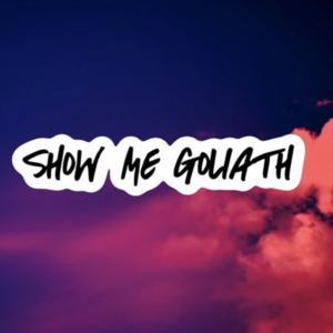 Chang3 - Show me Goliath