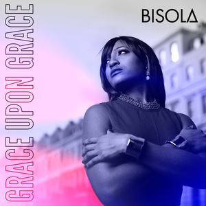 Bisola - Grace upon Grace