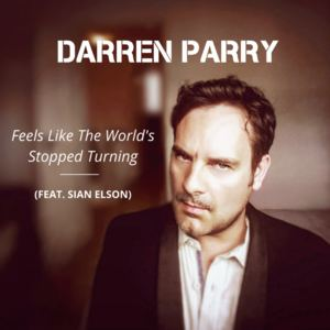 Darren Parry - Feels Like The World's Stopped Turning
