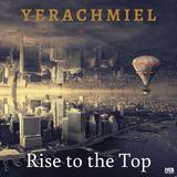 Yerachmiel - Rise to the Top