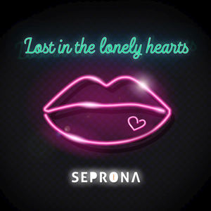 Seprona - Lost In The Lonely Hearts