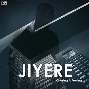 Jiyere - Chasing a Feeling