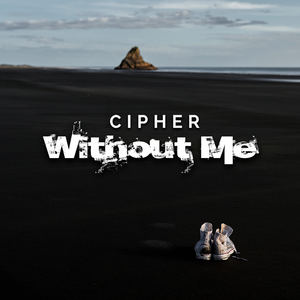 Cipher - Without Me