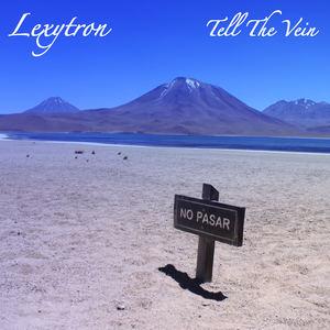 Lexytron - Tell The Vein