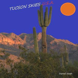 Darrell Ray Heath - TUCSON SKIES U.S.A.
