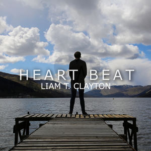 Liam T. Clayton - Heart Beat