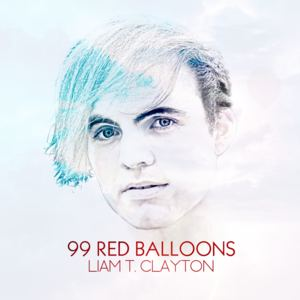 Liam T. Clayton - 99 Red Balloons (Nena Cover)