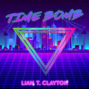 Liam T. Clayton - Time Bomb