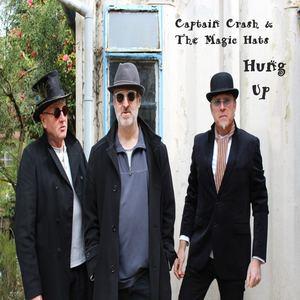 Captain Crash & the Magic Hats - Hung Up