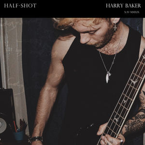 Harry Baker - Half-Shot
