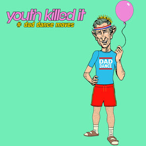 Youth Killed It - Dad Dance Moves