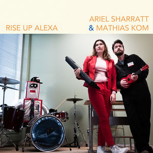 The Burning Hell - Rise up, Alexa (Ariel Sharratt & Mathias Kom)