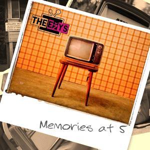 The-Ezys - Memories at 5