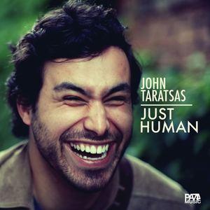 John Taratsas - Just Human