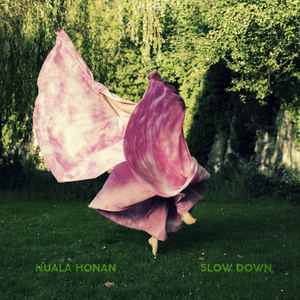 Nuala Honan - Slow Down