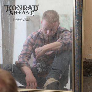 Konrad Sheane - Mama Said