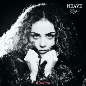 Neave Zaria - If I See You
