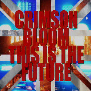 Crimson Bloom - This Is the Future