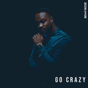 Benny Bizzie - Go Crazy