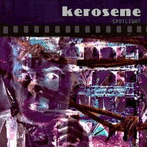kerosene - Spotlight