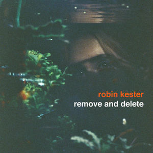 Robin Kester - Remove and Delete