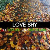 Copiusbeats - Love Shy Ft. Souldeep & Bert Rogers