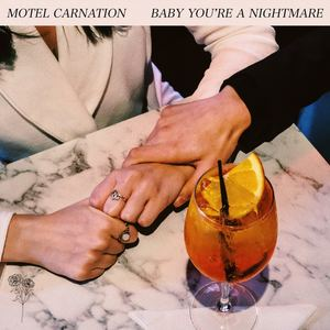 Motel Carnation - Baby You're A Nightmare