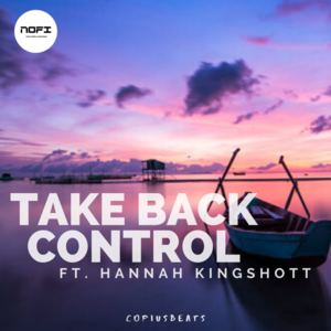 Copiusbeats - Take Back Control Ft. Hannah Kingshott