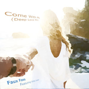 Faux Foes - Come With Me (Deep Love Mix)