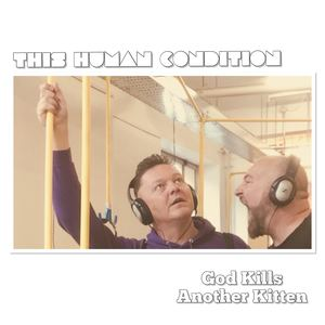 This Human Condition - God Kills Another Kitten
