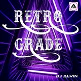 ALVIN PRODUCTION ®  - DJ Alvin - RetroGrade
