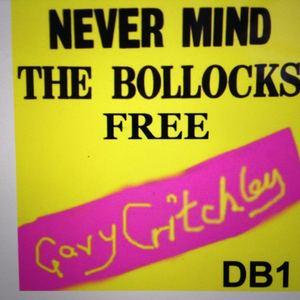 DeafboyOne  - NEVER MIND THE BOLLOCKS FREE GARY CRITCHLEY